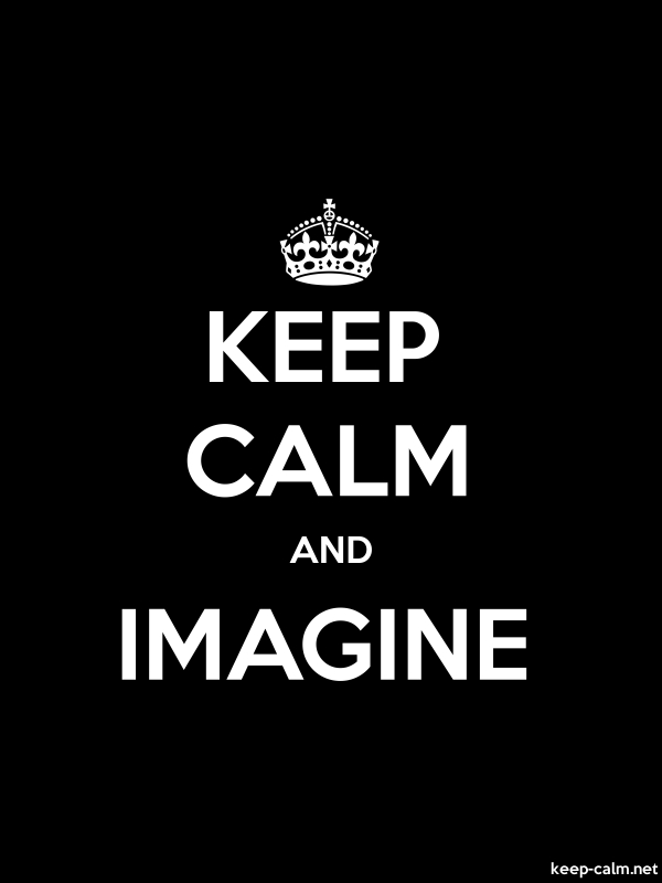 KEEP CALM AND IMAGINE - white/black - Default (600x800)