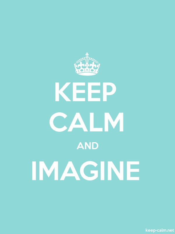 KEEP CALM AND IMAGINE - white/lightblue - Default (600x800)