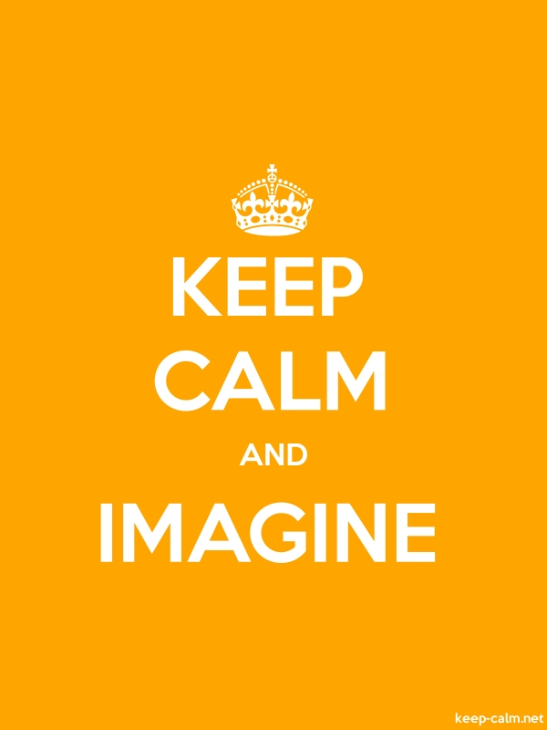 KEEP CALM AND IMAGINE - white/orange - Default (600x800)