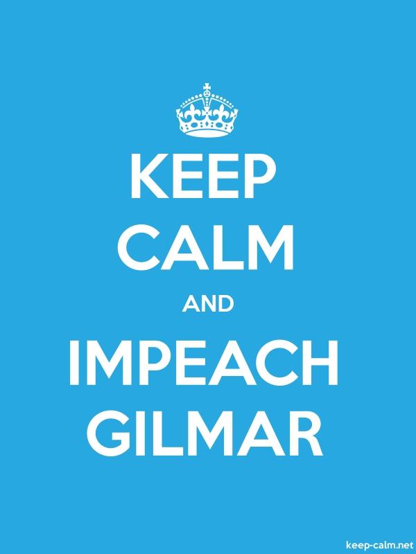 KEEP CALM AND IMPEACH GILMAR - white/blue - Default (600x800)