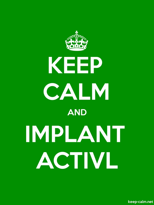 KEEP CALM AND IMPLANT ACTIVL - white/green - Default (600x800)
