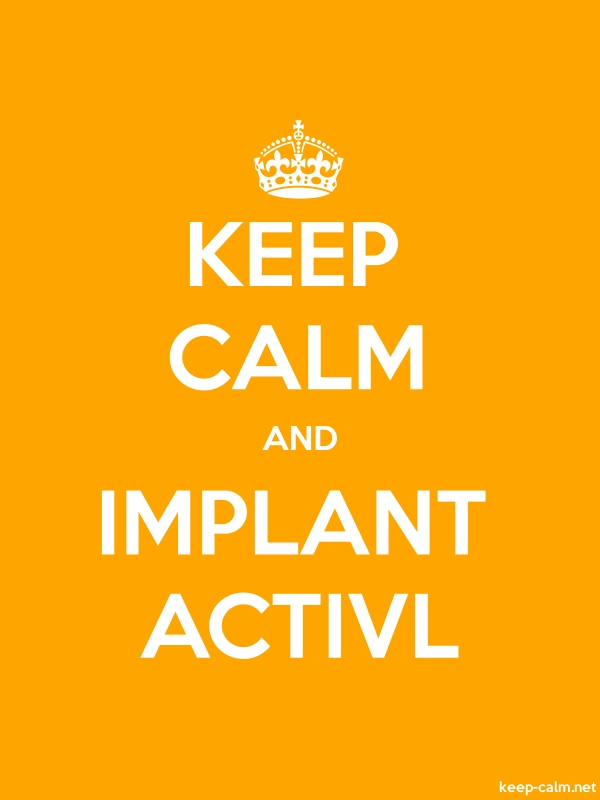 KEEP CALM AND IMPLANT ACTIVL - white/orange - Default (600x800)