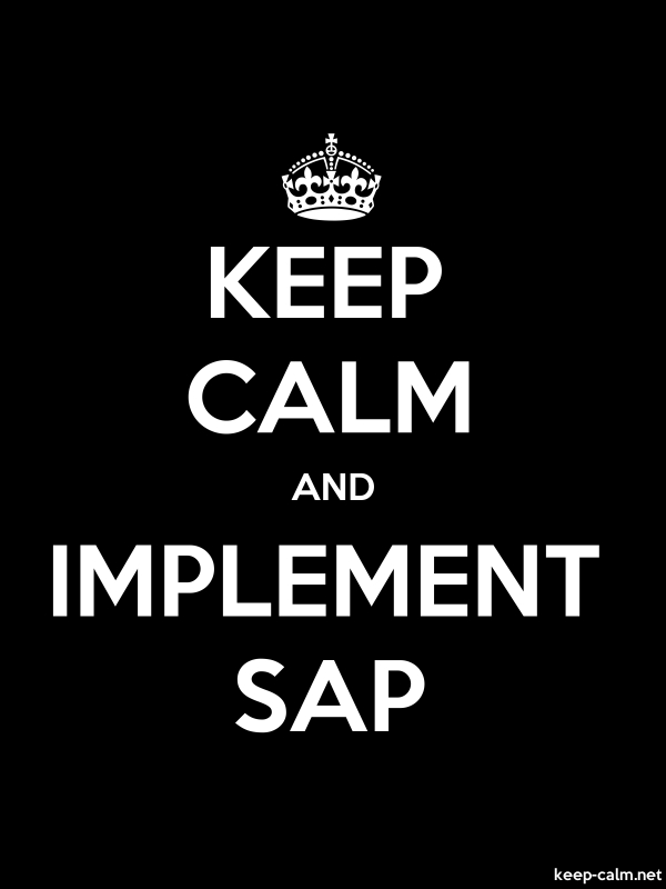 KEEP CALM AND IMPLEMENT SAP - white/black - Default (600x800)
