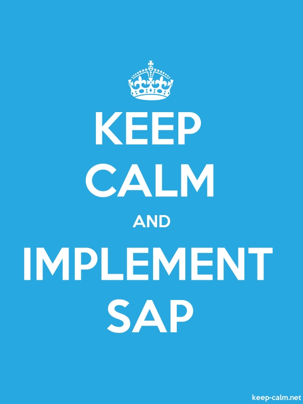 KEEP CALM AND IMPLEMENT SAP - white/blue - Default (600x800)