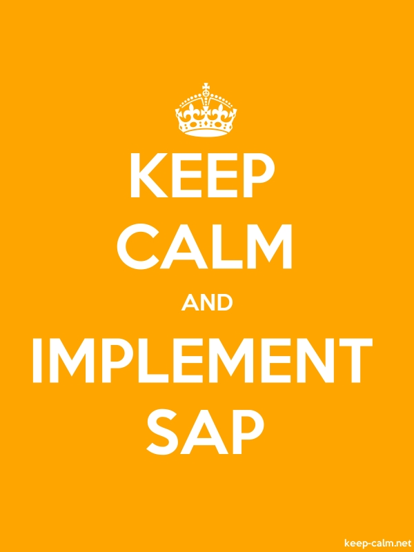 KEEP CALM AND IMPLEMENT SAP - white/orange - Default (600x800)