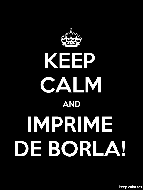 KEEP CALM AND IMPRIME DE BORLA! - white/black - Default (600x800)