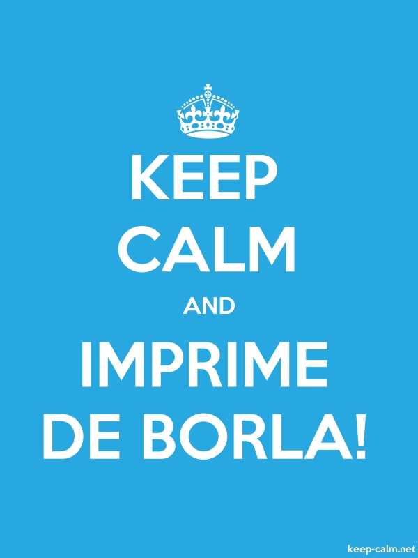 KEEP CALM AND IMPRIME DE BORLA! - white/blue - Default (600x800)