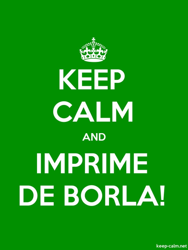 KEEP CALM AND IMPRIME DE BORLA! - white/green - Default (600x800)
