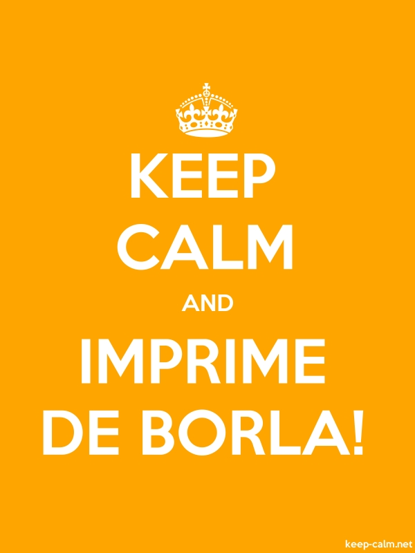 KEEP CALM AND IMPRIME DE BORLA! - white/orange - Default (600x800)