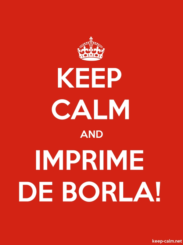 KEEP CALM AND IMPRIME DE BORLA! - white/red - Default (600x800)