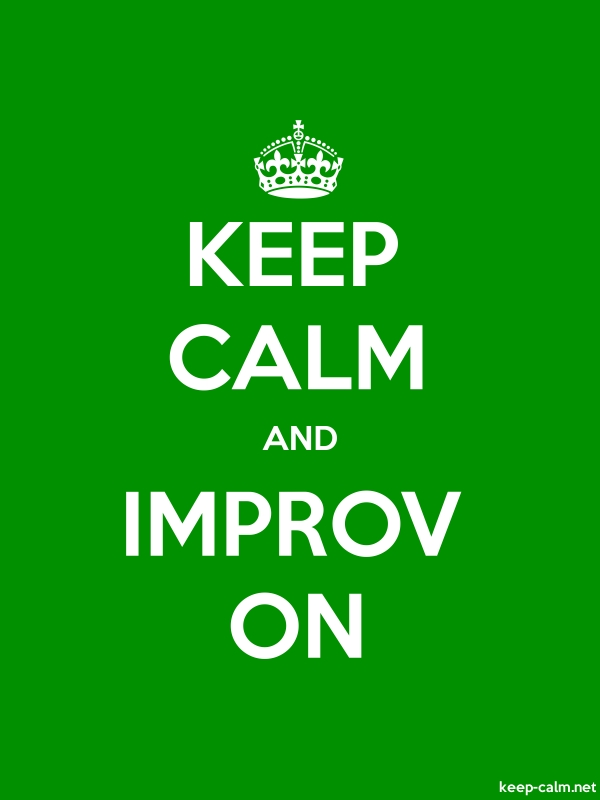 KEEP CALM AND IMPROV ON - white/green - Default (600x800)