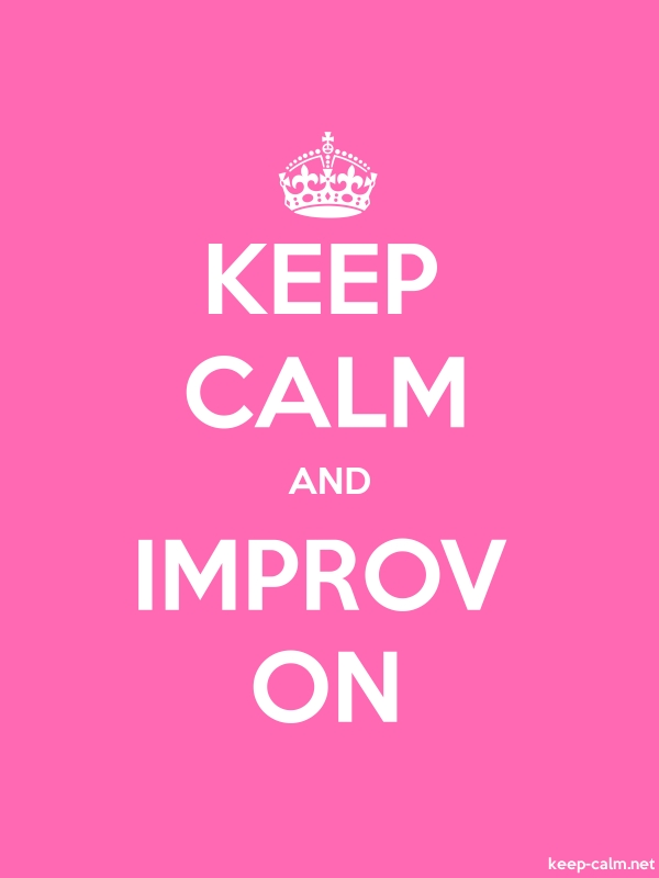 KEEP CALM AND IMPROV ON - white/pink - Default (600x800)