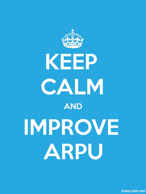 KEEP CALM AND IMPROVE ARPU - white/blue - Default (600x800)
