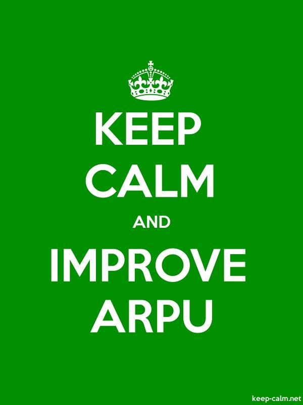 KEEP CALM AND IMPROVE ARPU - white/green - Default (600x800)