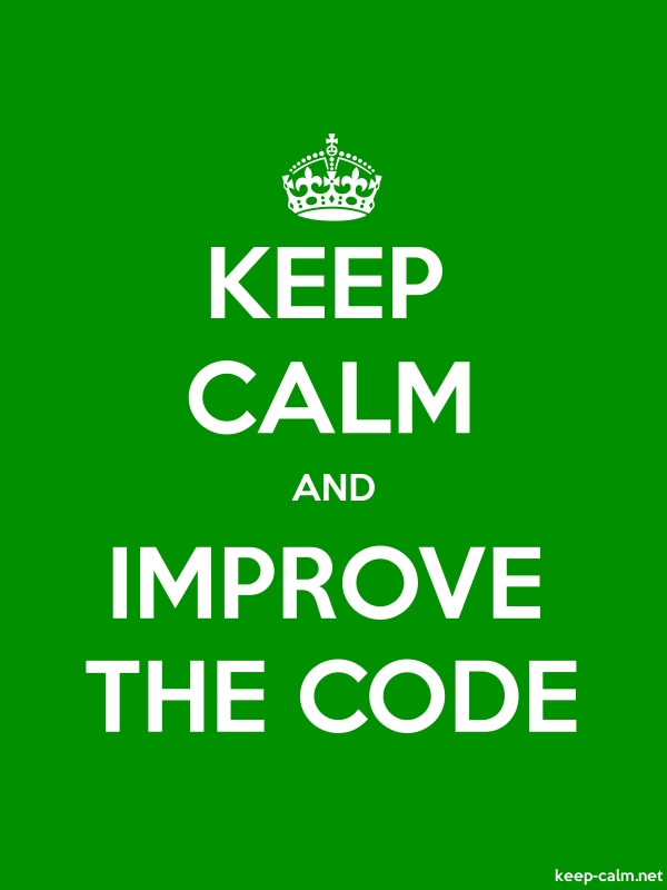 KEEP CALM AND IMPROVE THE CODE - white/green - Default (600x800)