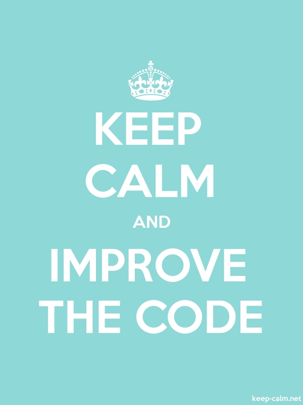 KEEP CALM AND IMPROVE THE CODE - white/lightblue - Default (600x800)
