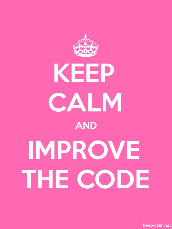 KEEP CALM AND IMPROVE THE CODE - white/pink - Default (600x800)