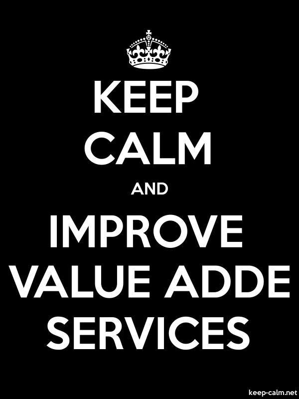 KEEP CALM AND IMPROVE VALUE ADDE SERVICES - white/black - Default (600x800)