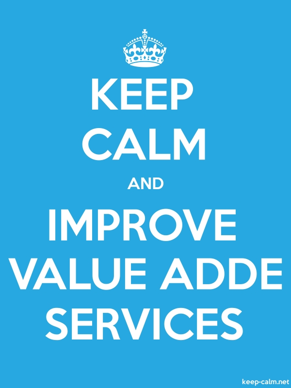 KEEP CALM AND IMPROVE VALUE ADDE SERVICES - white/blue - Default (600x800)