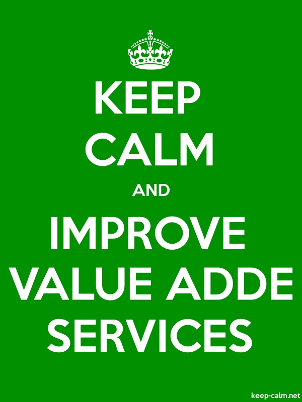 KEEP CALM AND IMPROVE VALUE ADDE SERVICES - white/green - Default (600x800)