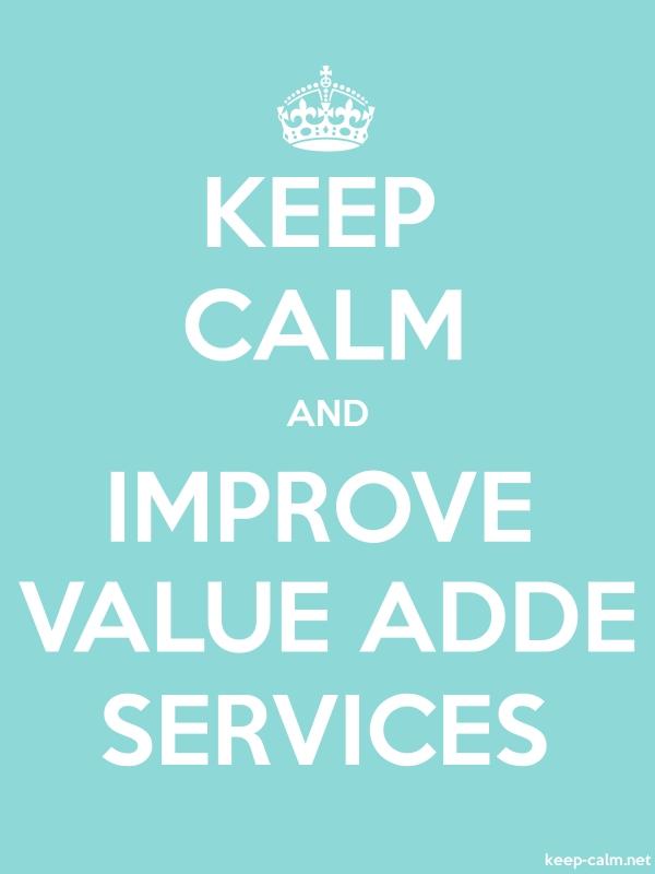 KEEP CALM AND IMPROVE VALUE ADDE SERVICES - white/lightblue - Default (600x800)