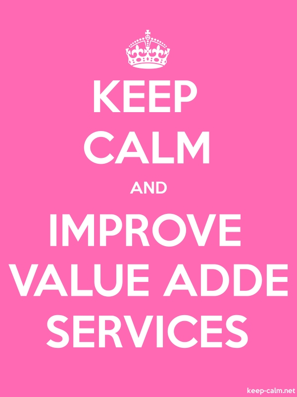 KEEP CALM AND IMPROVE VALUE ADDE SERVICES - white/pink - Default (600x800)