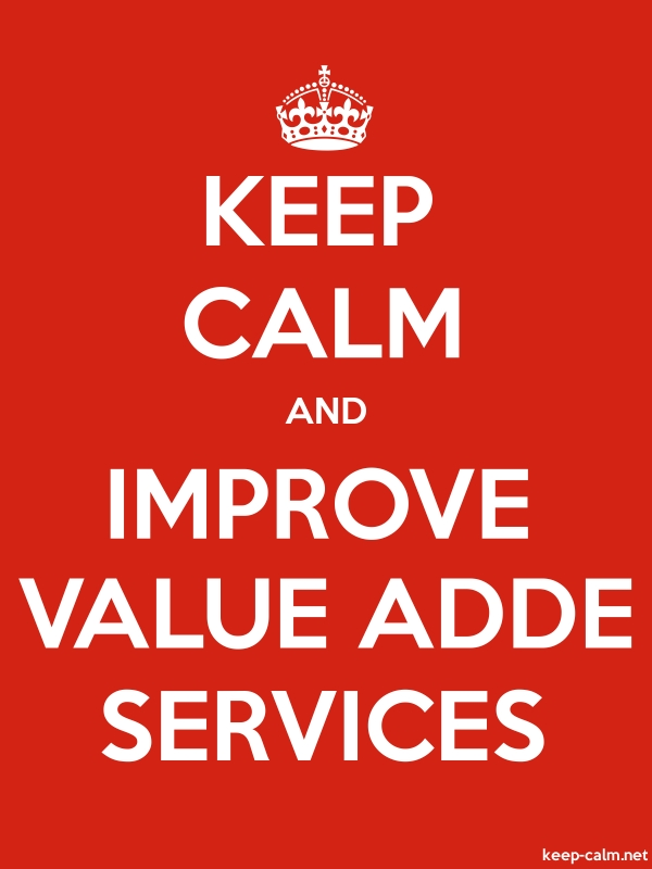 KEEP CALM AND IMPROVE VALUE ADDE SERVICES - white/red - Default (600x800)