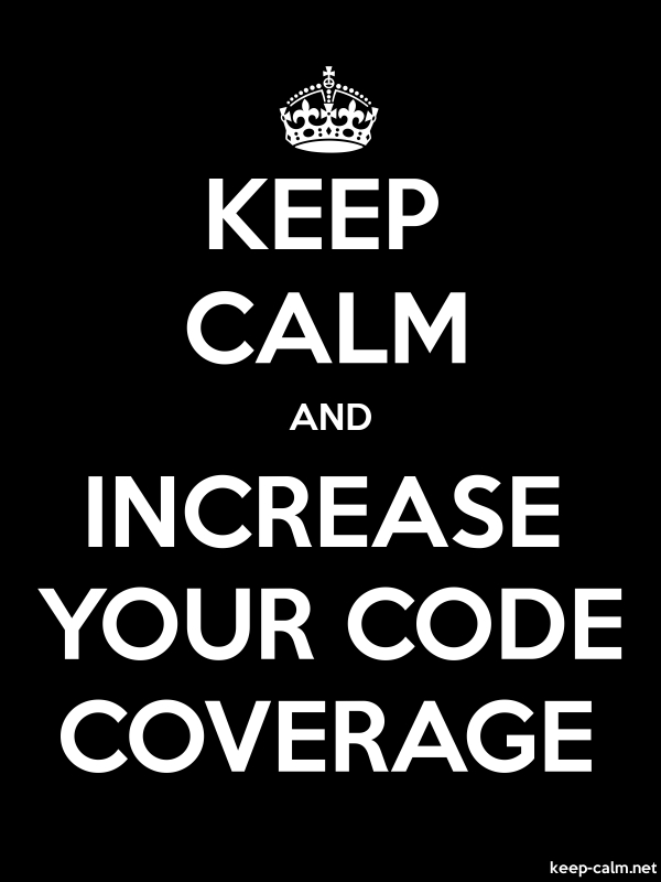 KEEP CALM AND INCREASE YOUR CODE COVERAGE - white/black - Default (600x800)
