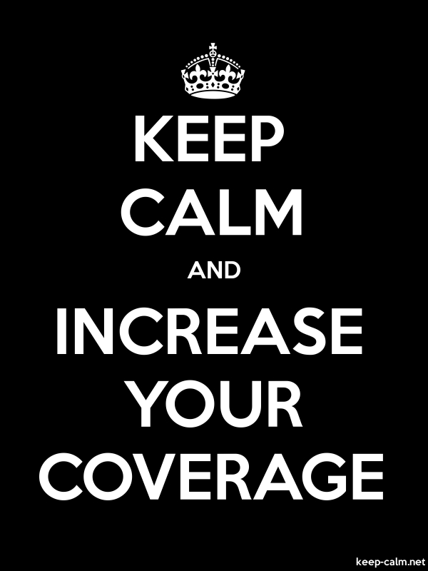 KEEP CALM AND INCREASE YOUR COVERAGE - white/black - Default (600x800)