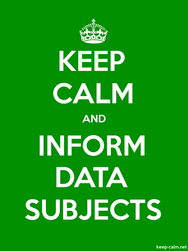 KEEP CALM AND INFORM DATA SUBJECTS - white/green - Default (600x800)