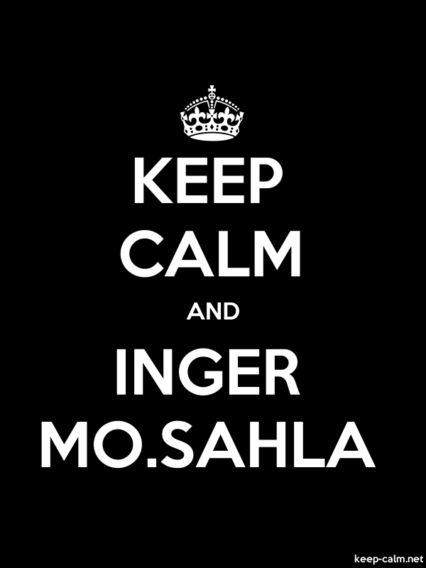 KEEP CALM AND INGER MO.SAHLA - white/black - Default (600x800)