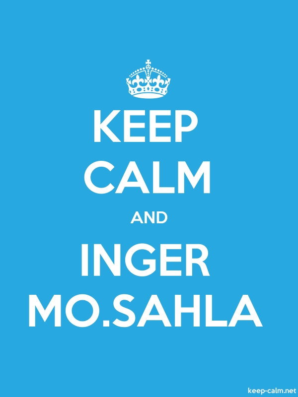 KEEP CALM AND INGER MO.SAHLA - white/blue - Default (600x800)