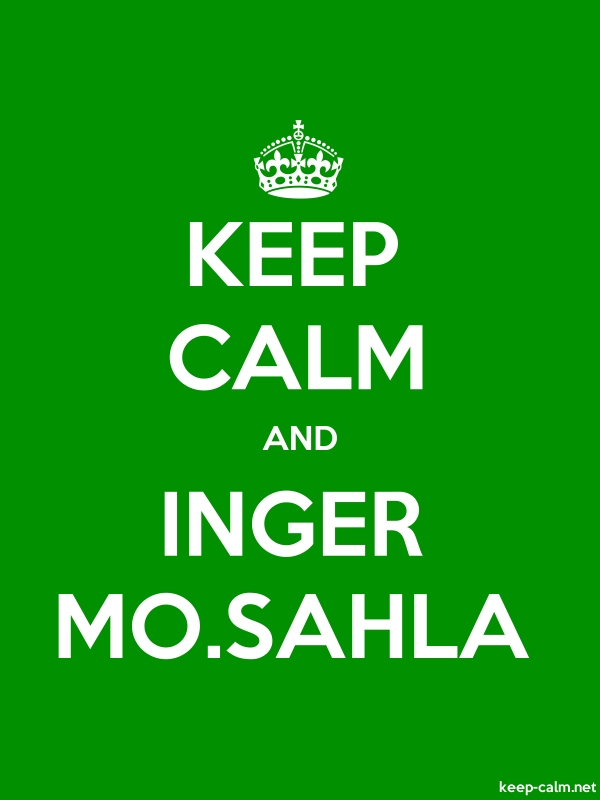 KEEP CALM AND INGER MO.SAHLA - white/green - Default (600x800)