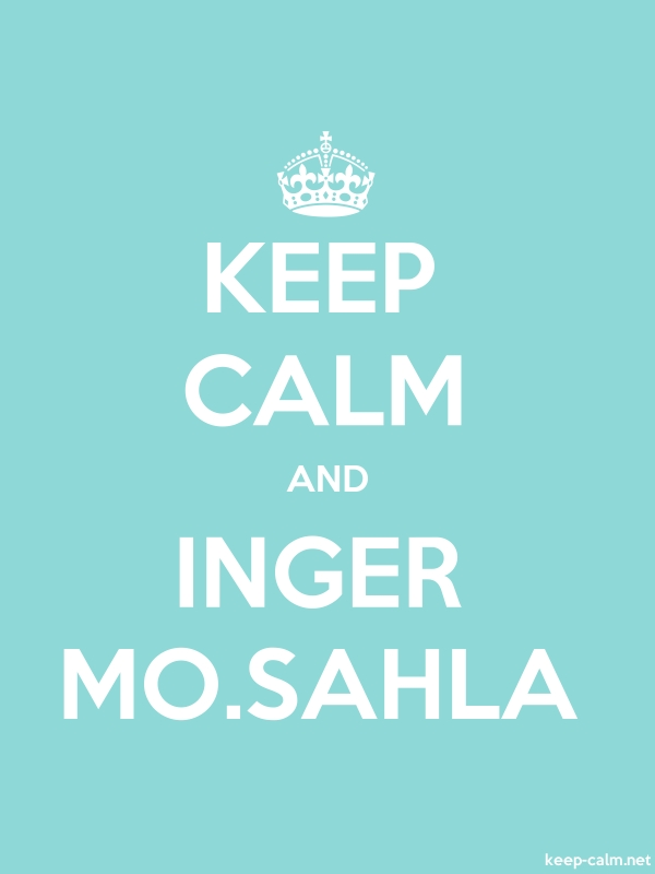 KEEP CALM AND INGER MO.SAHLA - white/lightblue - Default (600x800)