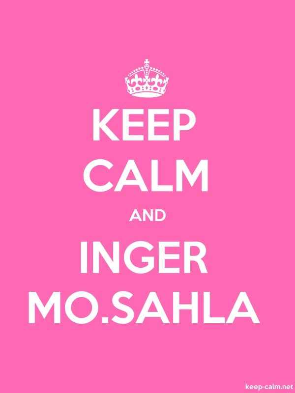 KEEP CALM AND INGER MO.SAHLA - white/pink - Default (600x800)