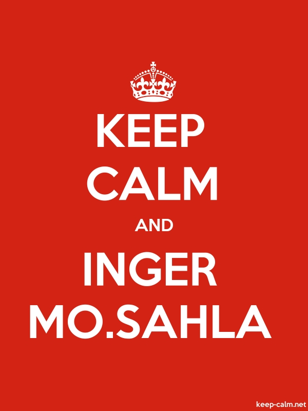KEEP CALM AND INGER MO.SAHLA - white/red - Default (600x800)