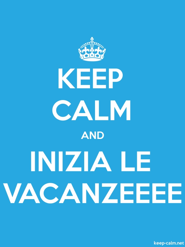 KEEP CALM AND INIZIA LE VACANZEEEE - white/blue - Default (600x800)