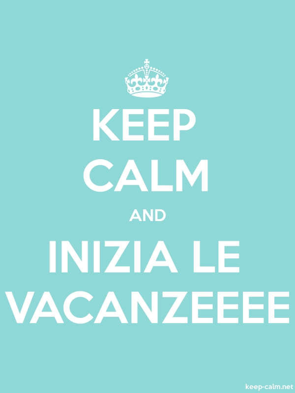 KEEP CALM AND INIZIA LE VACANZEEEE - white/lightblue - Default (600x800)