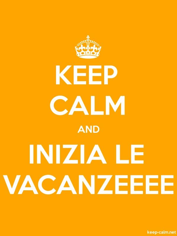 KEEP CALM AND INIZIA LE VACANZEEEE - white/orange - Default (600x800)