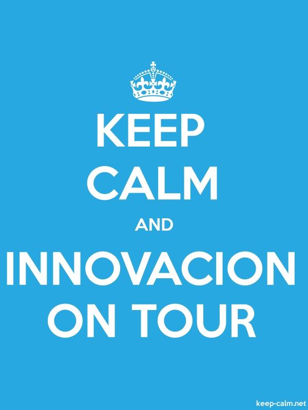 KEEP CALM AND INNOVACION ON TOUR - white/blue - Default (600x800)