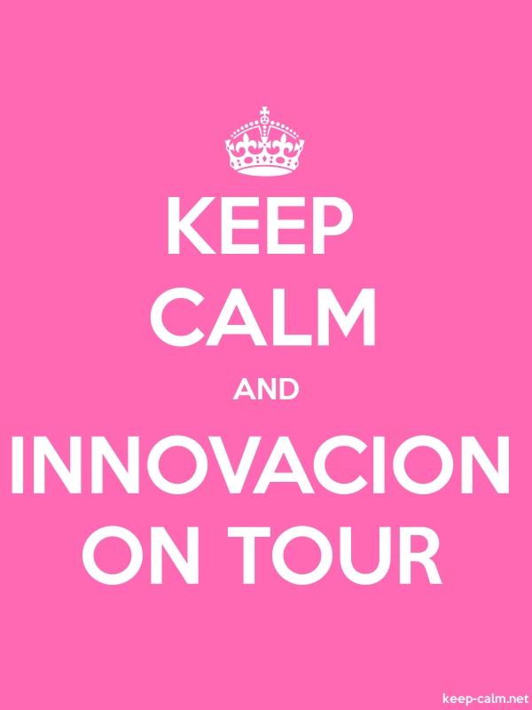 KEEP CALM AND INNOVACION ON TOUR - white/pink - Default (600x800)