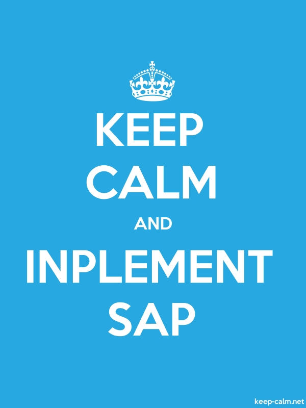 KEEP CALM AND INPLEMENT SAP - white/blue - Default (600x800)