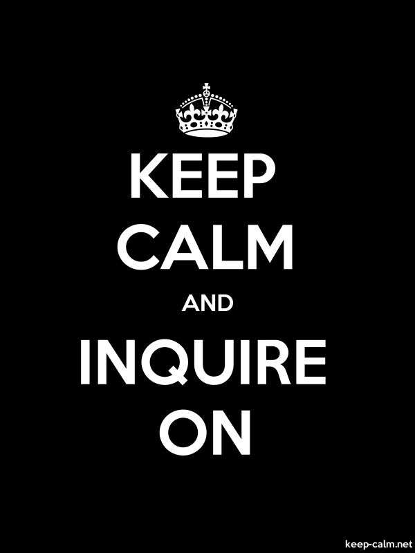 KEEP CALM AND INQUIRE ON - white/black - Default (600x800)