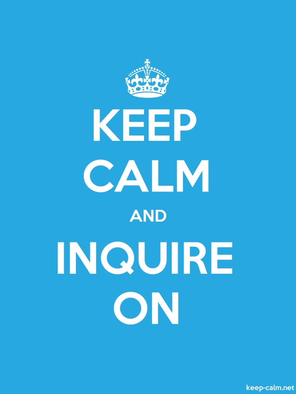 KEEP CALM AND INQUIRE ON - white/blue - Default (600x800)