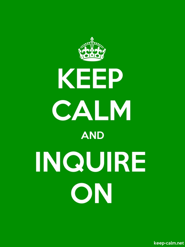 KEEP CALM AND INQUIRE ON - white/green - Default (600x800)