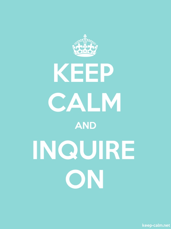 KEEP CALM AND INQUIRE ON - white/lightblue - Default (600x800)