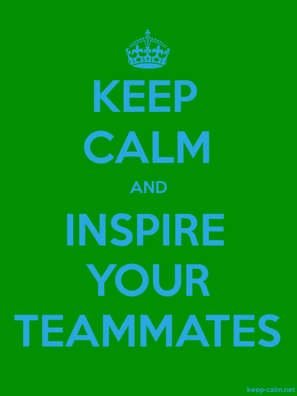 KEEP CALM AND INSPIRE YOUR TEAMMATES - blue/green - Default (600x800)