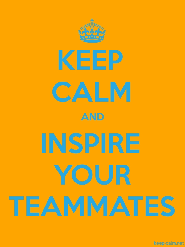 KEEP CALM AND INSPIRE YOUR TEAMMATES - blue/orange - Default (600x800)