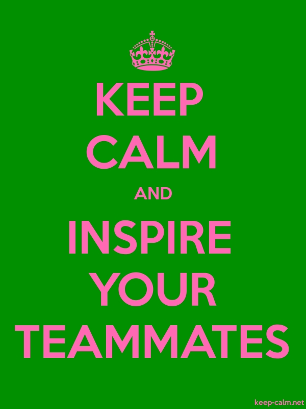 KEEP CALM AND INSPIRE YOUR TEAMMATES - pink/green - Default (600x800)