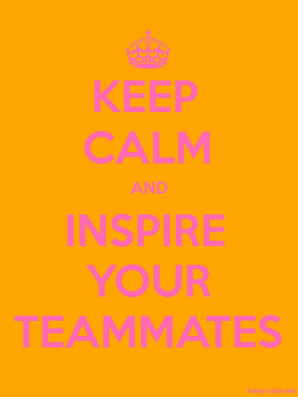 KEEP CALM AND INSPIRE YOUR TEAMMATES - pink/orange - Default (600x800)